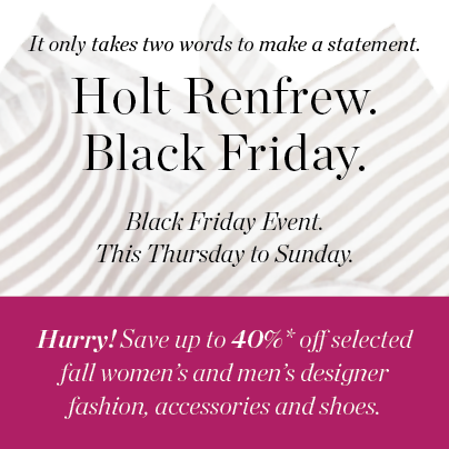 Holt Renfrew Black Friday